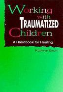 Working With Traumatized Children