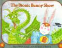 The Bionic Bunny Show