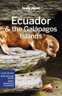 Ecuador and the Galapagos Islands - Lonely Planet Travel Guide