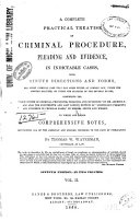 A Complete Practical Treatise on Criminal Procedure, Pleading and Evidence, in Indictable Cases