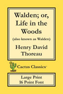 Walden  Or  Life in the Woods  Cactus Classics Large Print