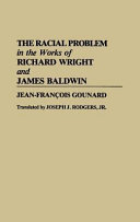The Racial Problem in the Works of Richard Wright and James Baldwin Book