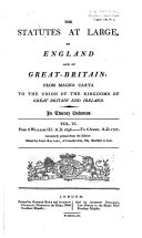 The statutes at large, of England and of Great-Britain: from ...