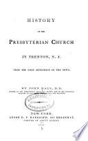 History of the Presbyterian Church in Trenton  N  J