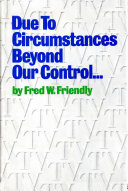 Due to Circumstances Beyond Our Control . . .