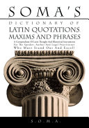 Soma's Dictionary of Latin Quotations, Maxims and Phrases