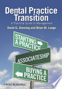 """Dental Practice Transition: A Practical Guide to Management"" by David G. Dunning, Brian M. Lange"