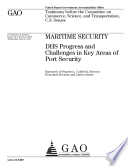 Maritime Security  DHS Progress and Challenges in Key Areas of Port Security