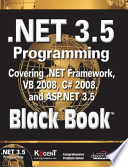 .Net 3.5 Programming: Covering .Net Framework, Vb 2008, C# 2008, And Asp.Net 3.5, Black Book (With Cd)