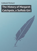 The History of Margaret Catchpole, a Suffolk Girl Pdf/ePub eBook