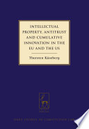 Intellectual Property Antitrust And Cumulative Innovation In The Eu And The Us