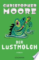 Der Lustmolch  : Roman