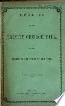 Debates on the Trinity Church Bill, in the Senate of the State of New York