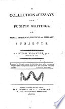 A collection of Essays and fugitive writings on moral  historical  polictical and literary subjects Book