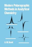 Modern Polarographic Methods in Analytical Chemistry