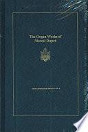 The Organ Works of Marcel Dupr   Book