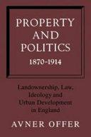 Property and Politics 1870-1914