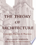 """The Theory of Architecture: Concepts Themes & Practices"" by Paul-Alan Johnson"