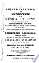The Amours  Intrigues  and Adventures of a Musical Student     Written by Himself  With Numerous Amatory Illustrations   By Sam May