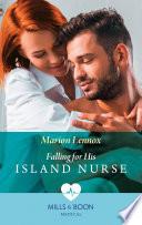 Falling For His Island Nurse  Mills   Boon Medical
