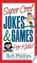 Super Cool Jokes and Games for Kids
