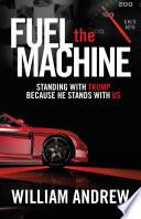 Fuel the Machine Book