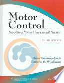 """Motor Control: Translating Research Into Clinical Practice"" by Anne Shumway-Cook, Marjorie H. Woollacott"
