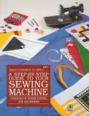 A Step by step Guide to Your Sewing Machine