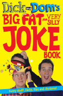 Dick and Dom s Big Fat and Very Silly Joke Book