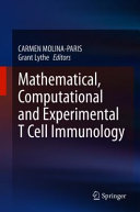 Mathematical  Computational and Experimental T Cell Immunology