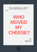Summary  Who Moved My Cheese