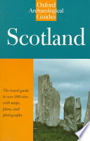 Scotland  : An Oxford Archaeological Guide