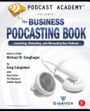 Podcast Academy  The Business Podcasting Book