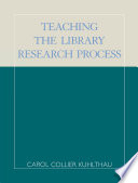 Teaching The Library Research Process Book PDF