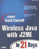 Sams Teach Yourself Wireless Java with J2ME in 21 Days