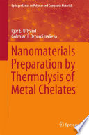 Nanomaterials Preparation By Thermolysis Of Metal Chelates