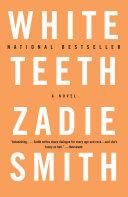 White teeth : a novel by Zadie Smith
