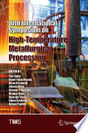 10th International Symposium on High Temperature Metallurgical Processing Book