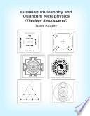 Eurasian Philosophy and Quantum Metaphysics Book