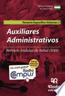 Auxiliares Administrativos. Servicio Andaluz de Salud (SAS). Temario Específico. Volumen 2