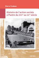 Pdf Histoire de l'action sociale à Pantin du XVIIe au XXe siècle Telecharger