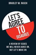 Let s Agree to Disagree