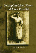 Working-class Culture, Women, and Britain, 1914-1921