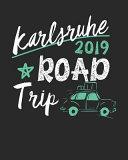 Karlsruhe Road Trip 2019
