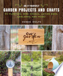 Do It Yourself Garden Projects and Crafts
