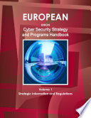 Eu Cyber Security Strategy And Programs Handbook Volume 1 Strategic Information And Regulations Book PDF