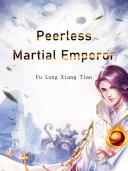 Peerless Martial Emperor