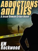 Pdf Abductions and Lies: A Jesse Damon Crime Novel Telecharger