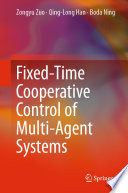 Fixed Time Cooperative Control of Multi Agent Systems