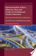 Intersectionality of Race  Ethnicity  Class  and Gender in Teaching and Teacher Education